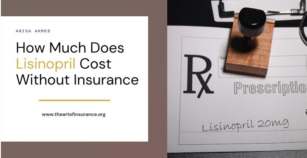 Lisinopril Cost Insurance