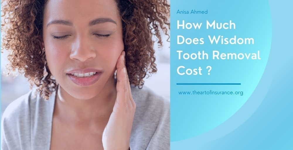 How Much Does It Cost To Get A Wisdom Tooth Pulled Without ...
