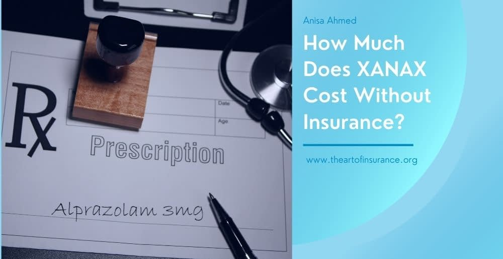 How Much Does XANAX Cost Without Insurance?